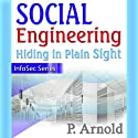 Social Engineering: Hiding in Plain Sight, InfoSec Series Audiobook by Patricia Arnold Narrated by Rich Grimshaw