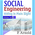 Social Engineering: Hiding in Plain Sight, InfoSec Series | Patricia Arnold