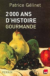 2000 ans d'histoire gourmande, Gélinet, Patrice