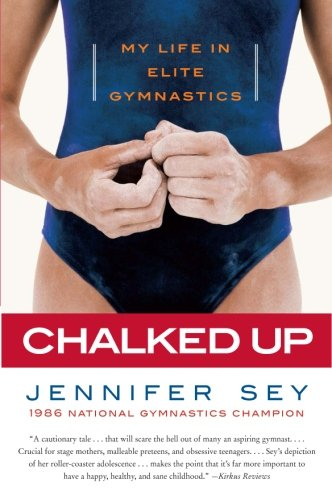 Chalked Up: My Life in Elite Gymnastics