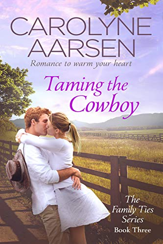 Taming the Cowboy (Family Ties Book 3) ()