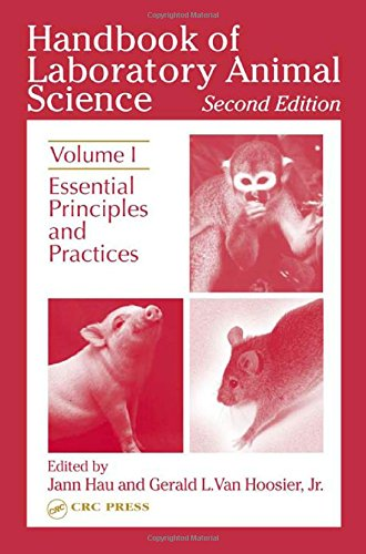 Handbook of Laboratory Animal Science, Second Edition: Essential Principles and Practices, Volume I
