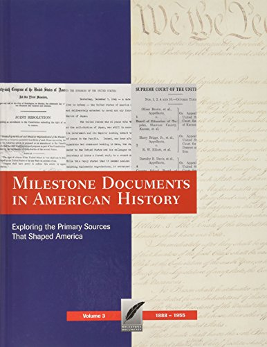 3: Milestone Documents in American History: Exploring the Primary Sources That Shaped America: 1888-1955