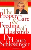 The Proper Care and Feeding of Husbands, Laura Schlessinger, 0060520612