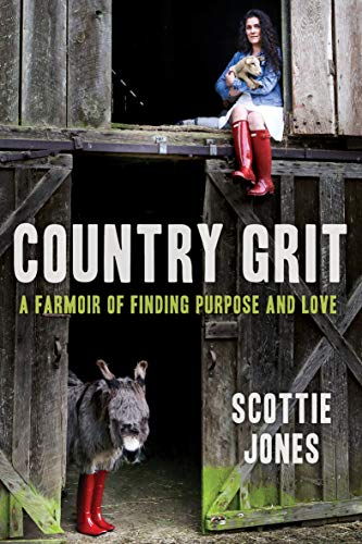 Scale Barn Country - Country Grit: A Farmoir of Finding Purpose and Love