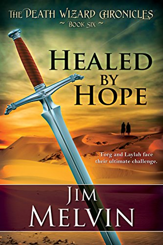Healed by Hope: Volume 6 (The Death Wizard Chronicles) by [Melvin, Jim]