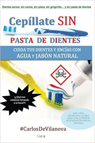 cepillate sin pasta de dientes (Spanish Edition): Carlos de Vilanova: 9781543196634: Amazon.com: Books