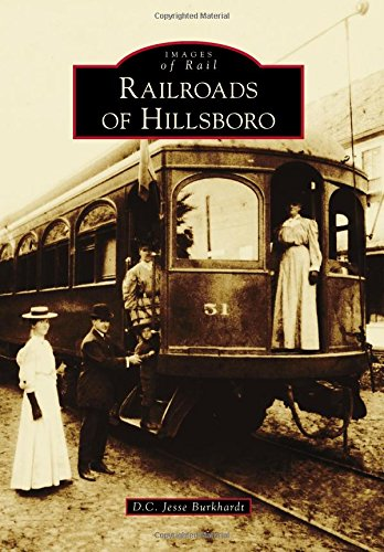 Railroads of Hillsboro (Images of Rail) pdf epub