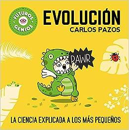 Evolución (Futuros Genios): Amazon.es: Carlos Pazos: Libros