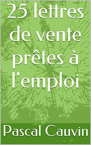 25 lettres de vente prêtes à l'emploi (French Edition)