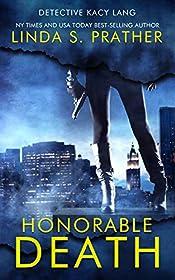 Honorable Death (Detective Kacy Lang Book 1)