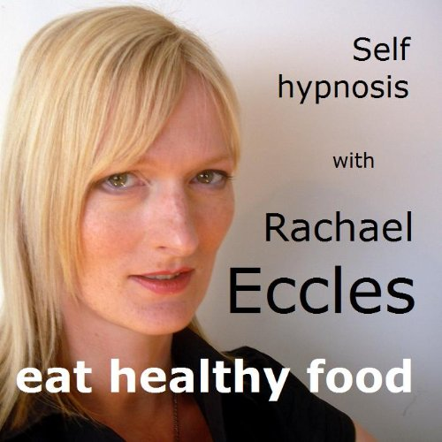 Eat Healthy Food, Self Hypnosis, Hypnotherapy, Meditation CD