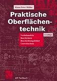 Praktische Oberflächentechnik : Vorbehandeln - Beschichten - Beschichtungsfehler - Umweltschutz, Müller, Klaus-Peter, 3528365625
