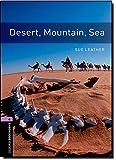 Desert, Mountain, Sea (Oxford Bookworms Library-Stage 4)