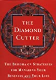 The Diamond Cutter: The Buddha on Strategies for Managing Your Business and Your Life [Roughcut binding]