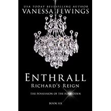 ENTHRALL: Richard's Reign (Book 6) (Enthrall Sessions)