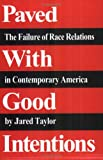 Paved with Good Intentions, Jared Taylor, 0965638340