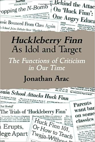 com huckleberry finn as idol and target the functions of  com huckleberry finn as idol and target the functions of criticism in our time the wisconsin project on american writers 9780299155346