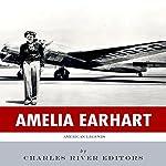 American Legends: The Life of Amelia Earhart |  Charles River Editors