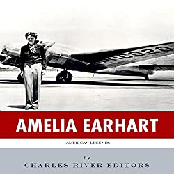 American Legends: The Life of Amelia Earhart