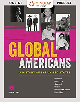 MindTap History for Montoya/Belmonte/Guameri/Hackel/Hartigan-O'Connor/Kurashige's Global Americans, Volume 2, 1st Edition