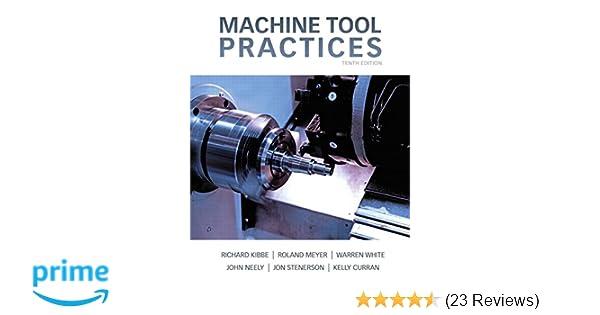 Machine Tool Practices 10th Edition Richard R Kibbe Roland O