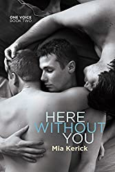 Here Without You (One Voice Book 2)