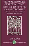 The Forms and Orders of Western Liturgy from the Tenth to the Eighteenth Century: A Historical Introduction and Guide for Students and Musicians (Clarendon Paperbacks)