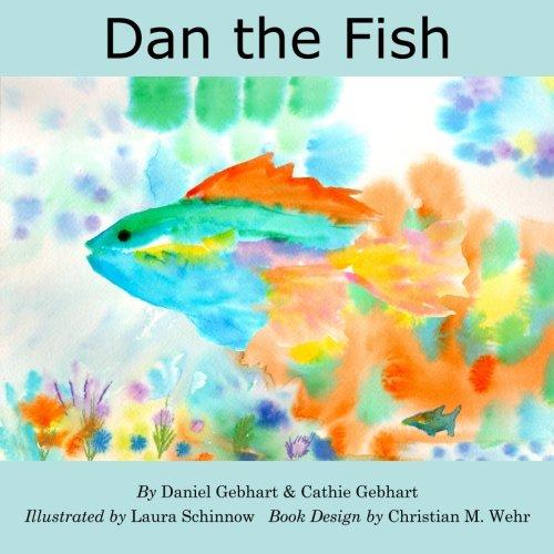 Dan the Fish (Dan the Fish Series) (Volume 1)