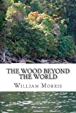 The Wood Beyond the World, William Morris, 1484084349
