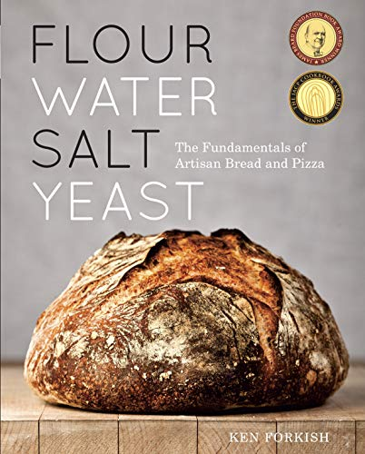 Flour Water Salt Yeast: The Fundamentals of Artisan Bread and Pizza: A Cookbook (Best Homemade Fire Starter)