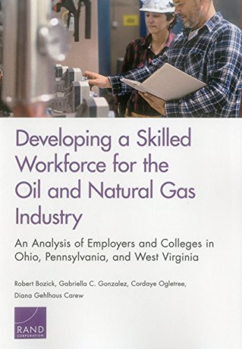 Developing a Skilled Workforce for the Oil and Natural Gas Industry: An Analysis of Employers and Colleges in Ohio, Pennsylvania, and West Virginia