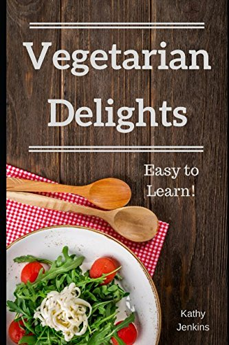 Vegetarian Delights by Kathy Jenkins