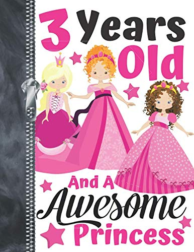 3 Years Old And A Awesome Princess: Best Friends Doodling & Drawing Art Book Sketchbook For Girls