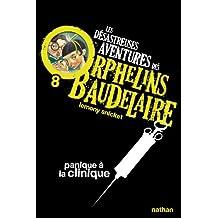 Les désastreuses aventures des orphelins Baudelaire - Nº 8: Panique à la clinique