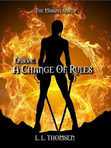 A Change of Rules: The Missing Shield, Episode 1 (Volume 1) ebook