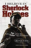 I Believe in Sherlock Holmes: Early Fan Fiction from the Very First Fandom