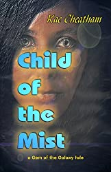 Child of the Mist (Gem of the Galaxy Book 2)