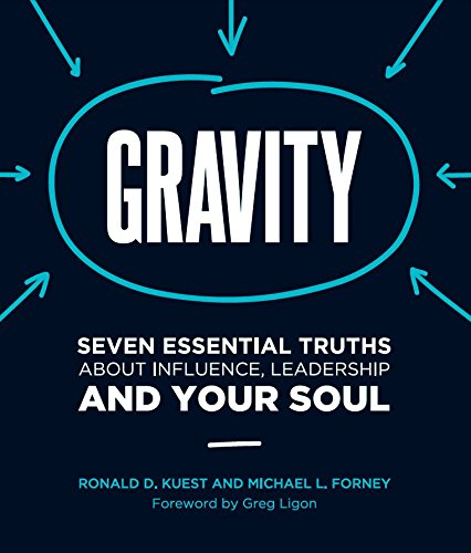 Gravity: Seven Essential Truths About Influence, Leadership, and Your Soul