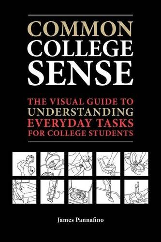 Common College Sense: The Visual Guide to Understanding Everyday Tasks for College Students