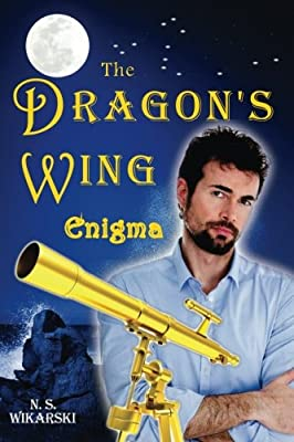 The Dragon's Wing Enigma: Arkana Archaeology Adventure Series #3 (Arkana Archaeology Thriller Mysteries)