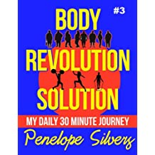 Body Revolution Solution - My 30 Minute Journey #3 (Body Revolution Series)