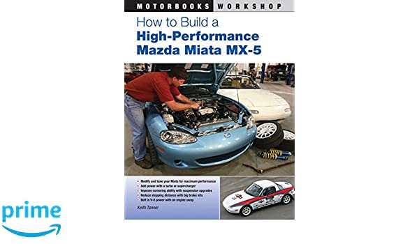 How to Build a High-Performance Mazda Miata MX-5 Motorbooks Workshop: Amazon.es: Keith Tanner: Libros en idiomas extranjeros