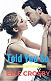 Told You So by  Elle Crosby in stock, buy online here