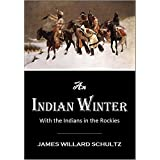 An  Indian Winter or With the Indians in the Rockies (1913)