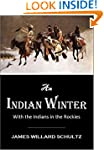 An  Indian Winter or With the Indians...
