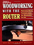Woodworking with the Router, Bill Hylton and Fred Matlack, 0762102276