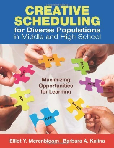 Creative Scheduling for Diverse Populations in Middle and High School: Maximizing Opportunities for Learning 1st (first) Edition by Merenbloom, Elliot Y., Kalina, Barbara A. published by Corwin (2012)