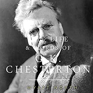 The Life and Words of G. K. Chesterton Audiobook