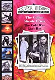 The Cuban Missile Crisis: The Cold War Goes Hot (Monumental Milestones: Great Events of Modern Times)